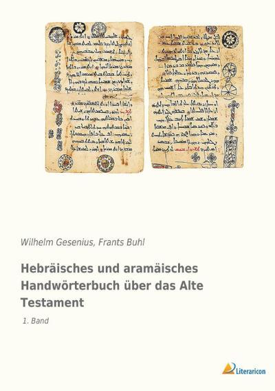 Hebräisches und aramäisches Handwörterbuch über das Alte Testament: 1. Band