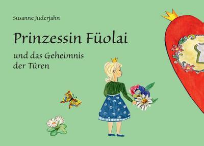 Prinzessin Füolai und das Geheimnis der Türen
