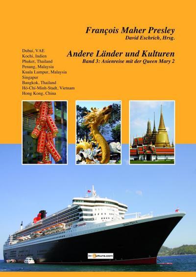 Andere Länder und Kulturen, Band 3: Asienreise mit der Queen Mary 2
