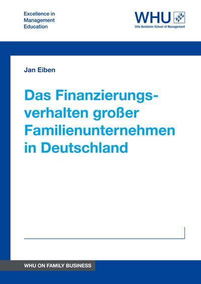 Das Finanzierungsverhalten großer Familienunternehmen in Deutschland