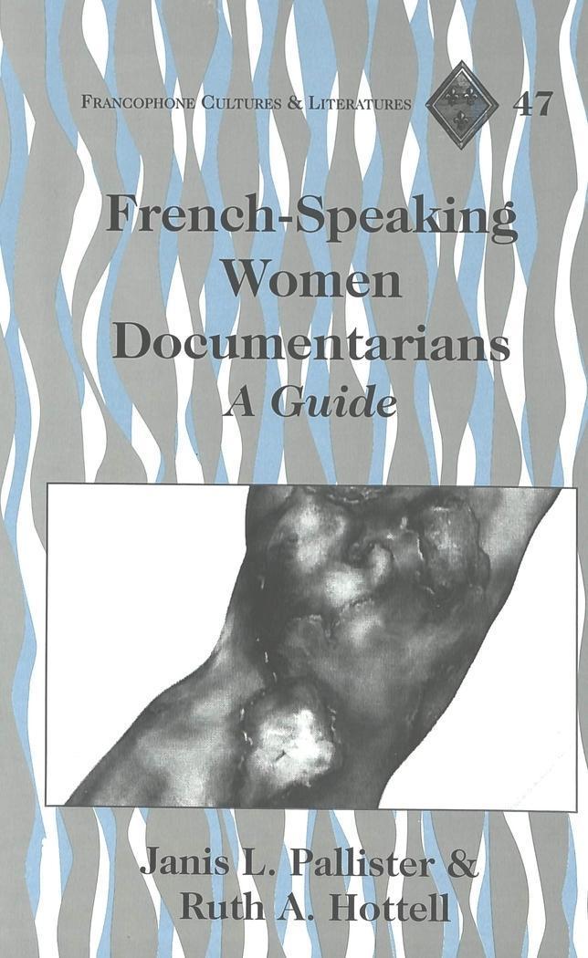 French-Speaking Women Documentarians Janis L. Pallister
