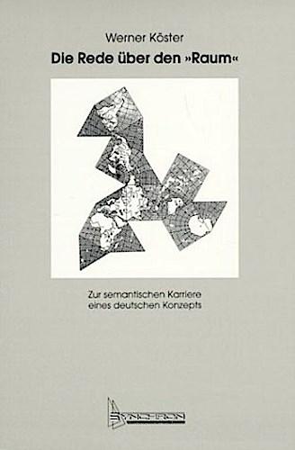 Die Rede über den ' Raum' Werner Köster
