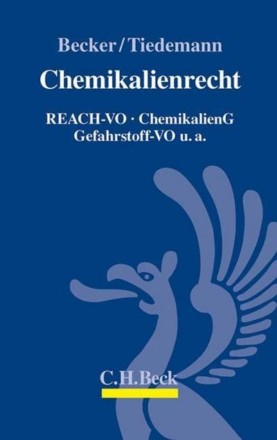 Chemikalienrecht: REACH-VO, ChemikalienG, Gefahrstoff-VO u.a.