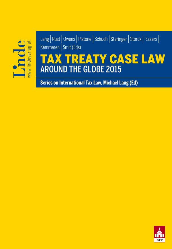 Tax Treaty Case Law around the Globe 2015 ~ Michael Lang ~  9783707333817
