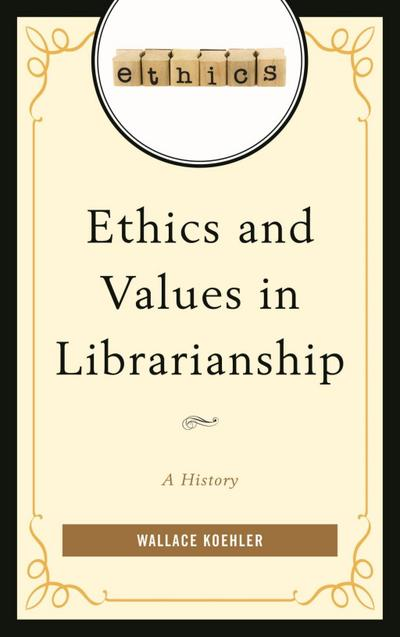 Ethics and Values in Librarianship