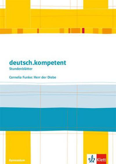 deutsch.kompetent - Stundenblätter. Cornelia Funke: Herr der Diebe. Kopiervorlagen 5. und 6. Klasse