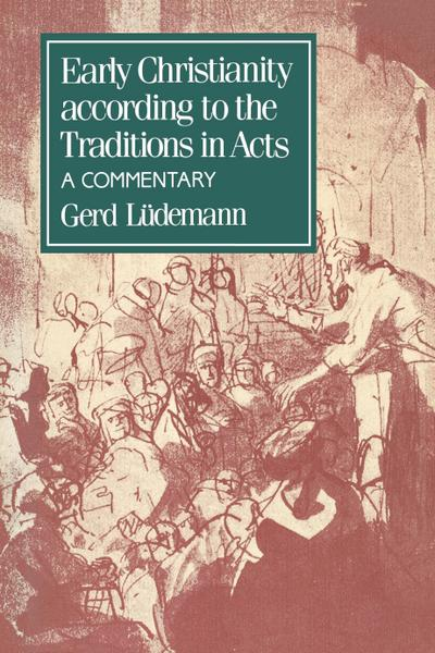 Early Christianity According to the Traditions in Acts
