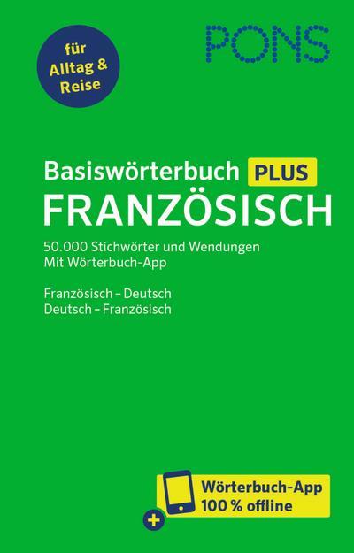 PONS Basiswörterbuch Plus Französisch: 50.000 Stichwörter und Wendungen. Mit Wörterbuch-App. Französisch – Deutsch / Deutsch – Französisch