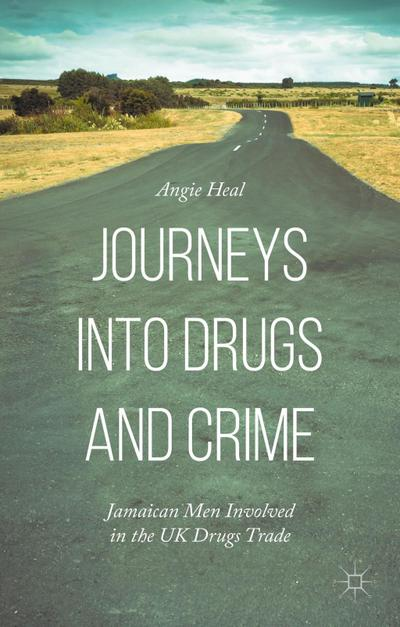Journeys into Drugs and Crime