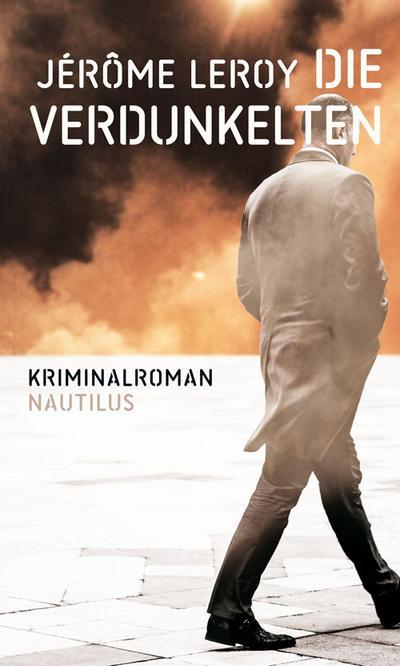 Die Verdunkelten: Kriminalroman