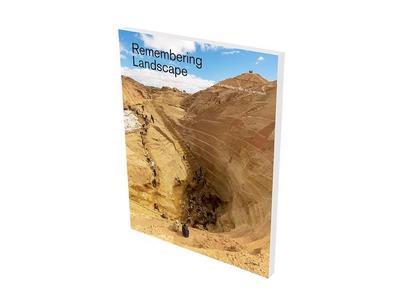 Remembering Landscape: Kat. Museum für Gegenwartskunst Siegen