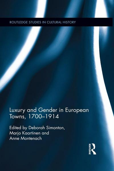 Luxury and Gender in European Towns, 1700-1914