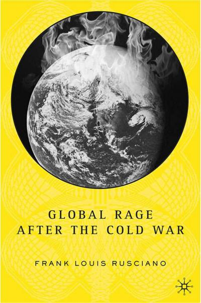 Global Rage After the Cold War