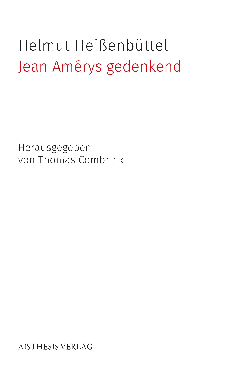 Jean Amérys gedenkend, Helmut Heißenbüttel