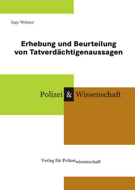 Erhebung und Beurteilung von Tatverdächtigenaussagen Ingo Wehner