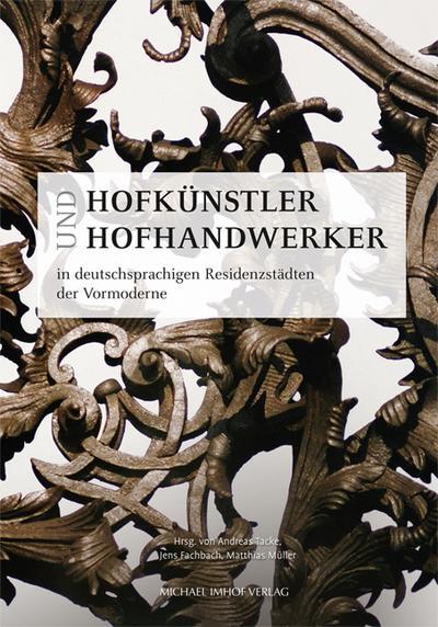 Hofkünstler und Hofhandwerker in deutschsprachigen Residenzstädten der Vormoderne