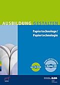 Papiertechnologe / Papiertechnologin