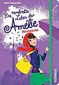 Das verdrehte Leben der Amélie 07. Herzstürme