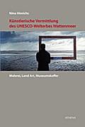 Künstlerische Vermittlung des UNESCO-Welterbe ...