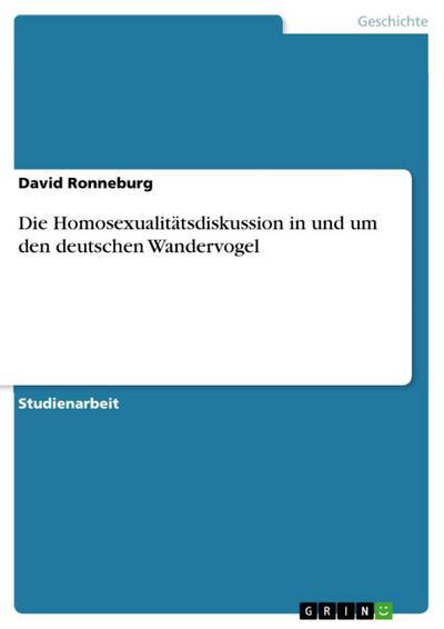 Die Homosexualitätsdiskussion in und um den deutschen Wandervogel