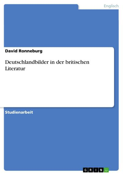Deutschlandbilder in der britischen Literatur