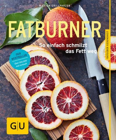 Fatburner; So einfach schmilzt das Fett weg   ; GU Körper & Seele Ratgeber Gesundheit ; Deutsch; 60 Fotos -