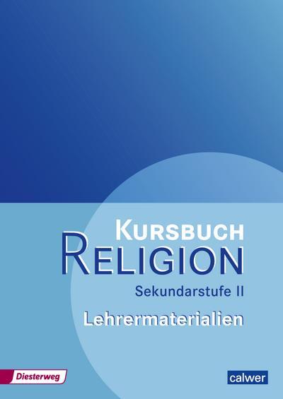 Kursbuch Religion Sekundarstufe II. Lehrermaterialien