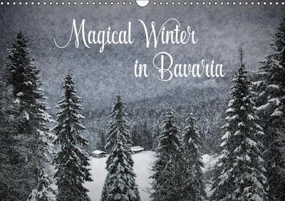 Magical Winter in Bavaria (Wall Calendar 2019 DIN A3 Landscape)