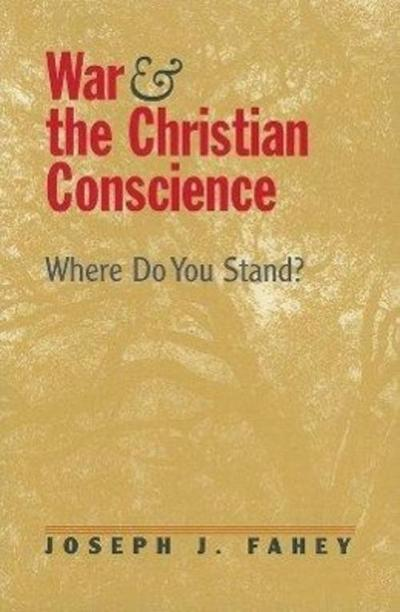 War and the Christian Conscience: Where Do You Stand?