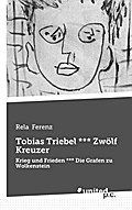 Tobias Triebel *** Zwölf Kreuzer