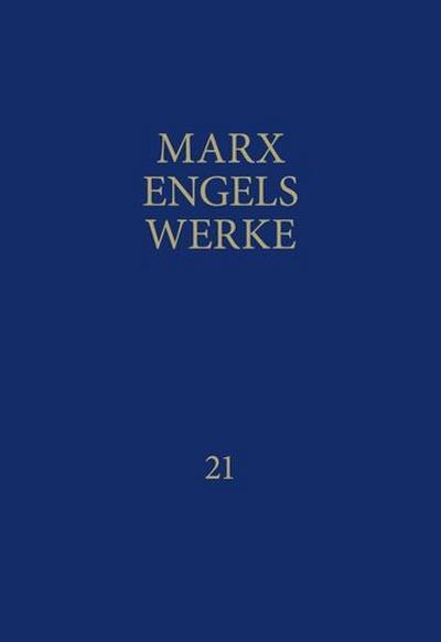 MEW / Marx-Engels-Werke Band 21