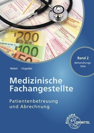 Medizinische Fachangestellte Patientenbetreuung und Abrechnung: Band 2 - Behandlungsfälle