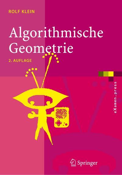 Algorithmische Geometrie: Grundlagen, Methoden, Anwendungen (eXamen.press) (German Edition)
