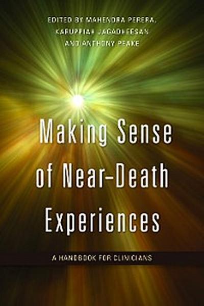 Making Sense of Near-Death Experiences