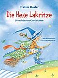 Die Hexe Lakritze: Die schönsten Geschichten