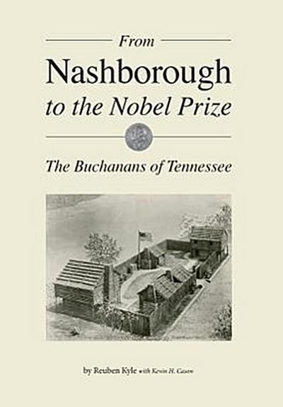 From Nashborough to the Nobel Prize: The Buchanans of Tennessee