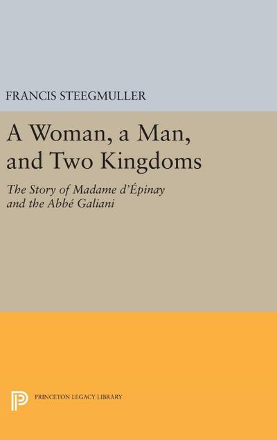A Woman, a Man, and Two Kingdoms: The Story of Madame d'Épinay and ABBE Galiani