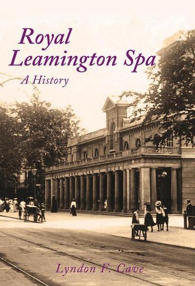 Royal Leamington Spa A History