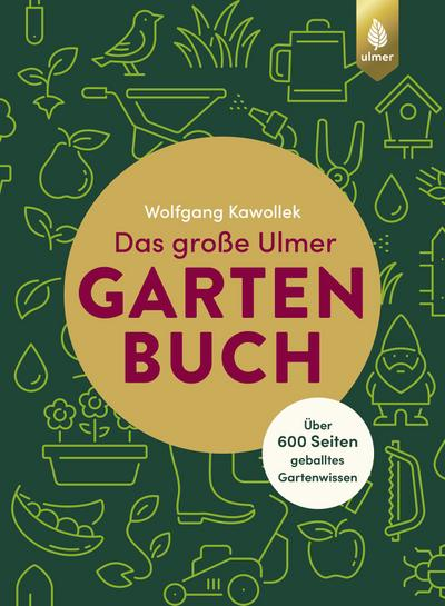 Das große Ulmer Gartenbuch. Über 600 Seiten geballtes Gartenwissen