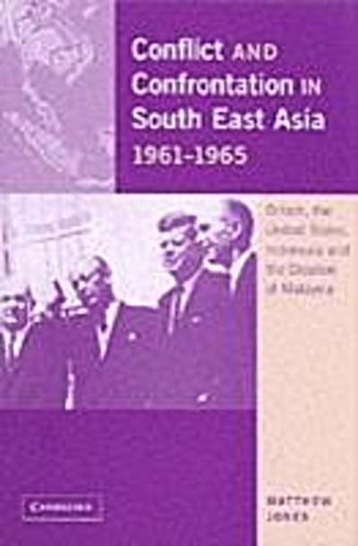 Conflict and Confrontation in South East Asia, 1961-1965