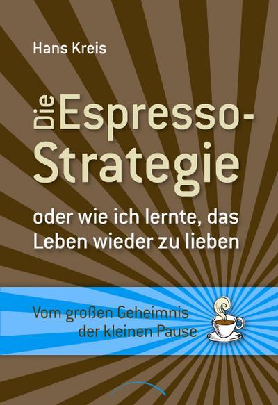 Die Espresso-Strategie