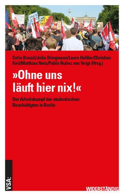 »Ohne uns läuft hier nix!«: Der Arbeitskampf der studentischen Beschäftigten in Berlin (WIDERSTÄNDIG)