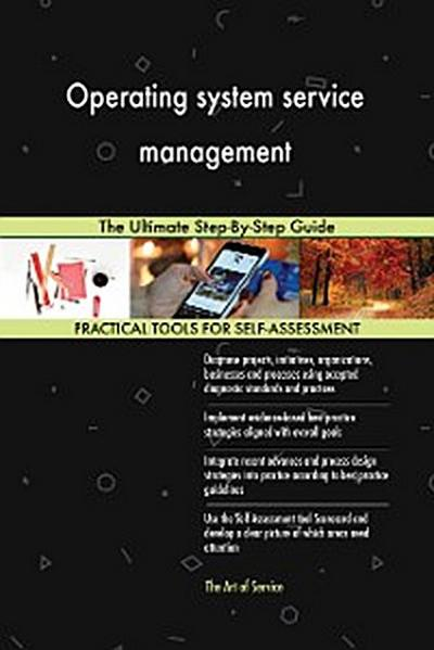 Operating system service management The Ultimate Step-By-Step Guide