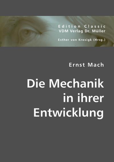 Ernst Mach: Die Mechanik in ihrer Entwicklung