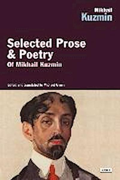 Mikhail Kuzmin: Selected Prose & Poetry