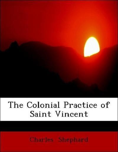 The Colonial Practice of Saint Vincent