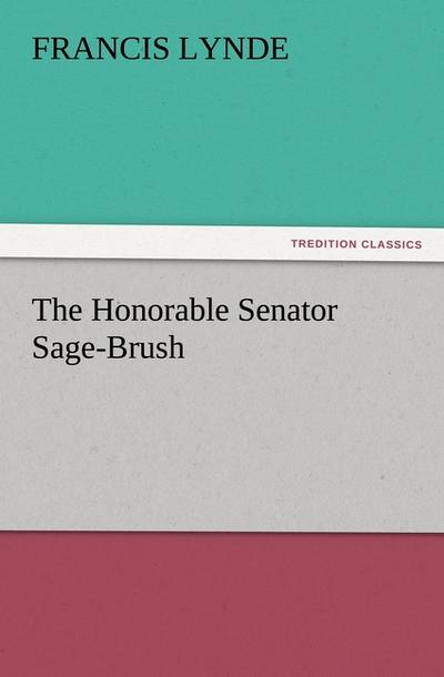 The Honorable Senator Sage-Brush