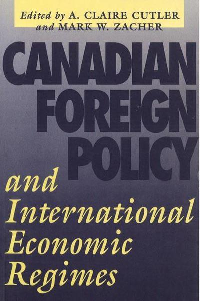Canadian Foreign Policy and International Economic Regimes