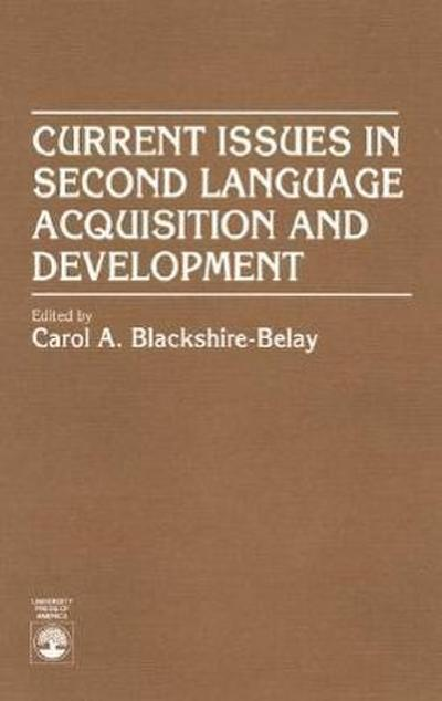Current Issues in Second Language Acquisition and Development