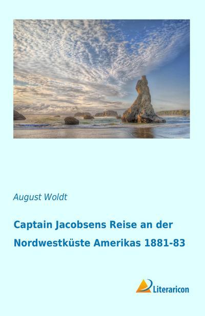 Captain Jacobsens Reise an der Nordwestküste Amerikas 1881-83